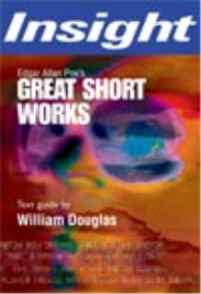 INSIGHT TEXT GUIDE: GREAT SHORT WORKS EDGAR ALLAN POE