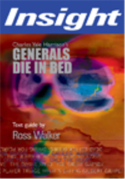 INSIGHT TEXT GUIDE: GENERALS DIE IN BED