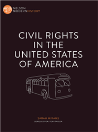 CIVIL RIGHTS IN THE USA: NELSON MODERN HISTORY