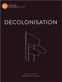 DECOLONISATION: NELSON MODERN HISTORY