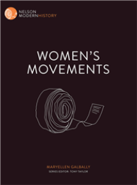 WOMAN'S MOVEMENTS: NELSON MODERN HISTORY