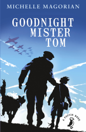 GOODNIGHT MISTER TOM: PUFFIN MODERN CLASSICS