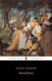 SELECTED POEMS JOHN DONNE: PENGUIN CLASSICS