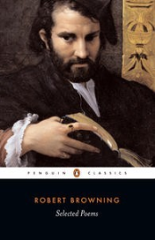 SELECTED POEMS ROBERT BROWNING: PENGUIN CLASSICS