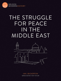 THE STRUGGLE FOR PEACE IN THE MIDDLE EAST: NELSON MODERN HISTORY