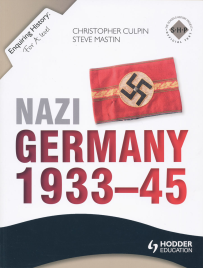 ENQUIRING HISTORY: NAZI GERMANY 1933 - 1945