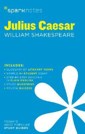 JULIUS CAESAR SPARK NOTES