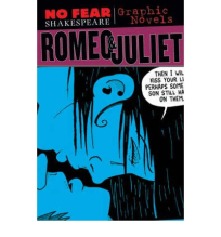 NO FEAR SHAKESPEARE GRAPHIC NOVELS ROMEO & JULIET