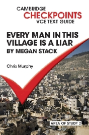 CAMBRIDGE CHECKPOINTS VCE TEXT GUIDES: EVERY MAN IN THIS VILLAGE IS A LIAR