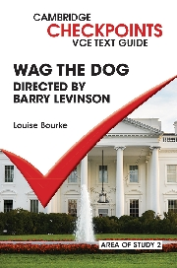 CAMBRIDGE CHECKPOINTS VCE TEXT GUIDES: WAG THE DOG
