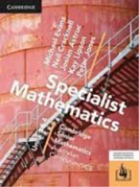 CAMBRIDGE SENIOR MATHS AC/VCE: SPECIALIST MATHEMATICS UNITS 3&4 EBOOK