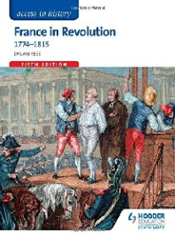 ACCESS TO HISTORY: FRANCE IN REVOLUTION 1774-1815 (5E)