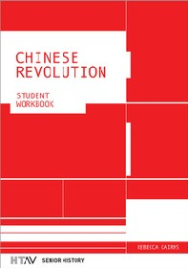 CHINESE REVOLUTION: STUDENT WORKBOOK HTAV