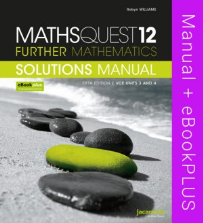 MATHS QUEST 12 FURTHER MATHEMATICS 5E VCE UNITS 3&4 SOLUTIONS MANUAL & EBOOKPLUS