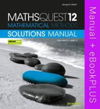 MATHS QUEST 12 MATHEMATICAL METHODS VCE UNITS 3&4 SOLUTIONS MANUAL & EBOOKPLUS