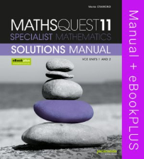 MATHS QUEST 11 SPECIALIST MATHEMATICS VCE UNITS 1&2 SOLUTIONS MANUAL & EBOOKPLUS