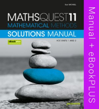 MATHS QUEST 11 MATHEMATICAL METHODS VCE UNITS 1&2 SOLUTIONS MANUAL EBOOK