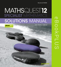 MATHS QUEST 12 SPECIALIST MATHS VCE UNITS 3&4 SOLUTIONS MANUAL EBOOK