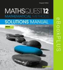 MATHS QUEST 12 MATHEMATICAL METHODS VCE UNITS 3&4 SOLUTIONS MANUAL EBOOK