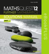MATHS QUEST 12 FURTHER MATHEMATICS 5E VCE UNITS 3&4 SOLUTIONS MANUAL EBOOK