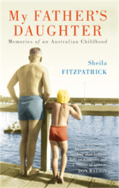 MY FATHER'S DAUGHTER: MEMORIES OF AN AUSTRALIAN CHILDHOOD