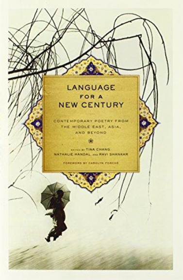 LANGUAGE FOR A NEW CENTURY: CONTEMPORARY POETRY FROM THE MIDDLE EAST, ASIA AND BEYOND