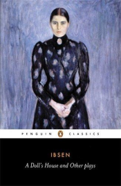 A DOLL'S HOUSE AND OTHER PLAYS: PENGUIN CLASSICS