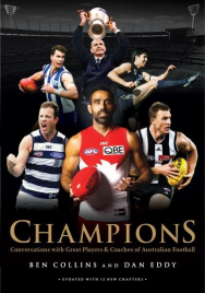 CHAMPIONS: CONVERSATIONS WITH GREAT PLAYERS AND COACHES OF AUSTRALIAN FOOTBALL