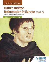 ACCESS TO HISTORY: LUTHER & THE REFORMATION IN EUROPE 1500-1564