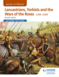 ACCESS TO HISTORY: LANCASTRIANS, YORKISTS & THE WARS OF THE ROSES