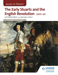 ACCESS TO HISTORY: THE EARLY STUARTS & THE ENGLISH REVOLUTION 1603-1660