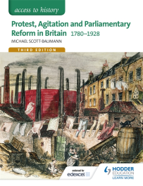ACCESS TO HISTORY: PROTEST, AGITATION & PARLIAMENTARY REFORM IN BRITAIN 1780-1928