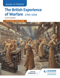 ACCESS TO HISTORY: THE BRITISH EXPERIENCE OF WARFARE 1790-1918