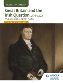 ACCESS TO HISTORY: GREAT BRITAIN & THE IRISH QUESTION 1774-1923