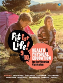 NELSON FIT FOR LIFE! LEVELS 9&10 FOR THE VICTORIAN CURRICULUM STUDENT BOOK