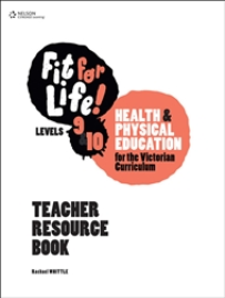 NELSON FIT FOR LIFE! LEVELS 9&10 FOR THE VICTORIAN CURRICULUM TEACHER BOOK