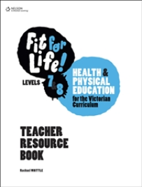 NELSON FIT FOR LIFE! LEVELS 7&8 FOR THE VICTORIAN CURRICULUM TEACHER BOOK