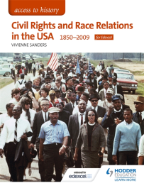 ACCESS TO HISTORY: CIVIL RIGHTS & RACE RELATIONS IN THE USA 1850-2009