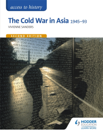 ACCESS TO HISTORY: THE COLD WAR IN ASIA 1945-1993
