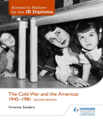 ACCESS TO HISTORY: THE COLD WAR & THE AMERICAS 1945-1981