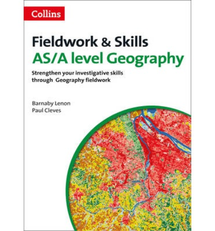 GEOGRAPHY FIELDWORK & SKILLS: AS/A LEVEL GEOGRAPHY
