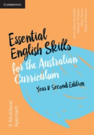 CAMBRIDGE ESSENTIAL ENGLISH SKILLS FOR THE AUSTRALIAN CURRICULUM 2E YEAR 8 WORKBOOK