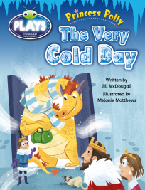 BUG CLUB: PRINCESS POLLY: THE VERY COLD DAY
