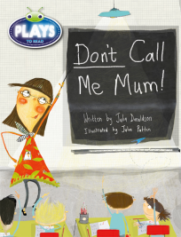 BUG CLUB: DON'T CALL ME MUM!