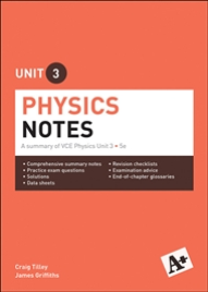 A+ PHYSICS NOTES VCE UNIT 3 (5E)